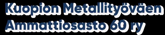 Kuopion Metallityöväen Ammattiosasto 60 ry